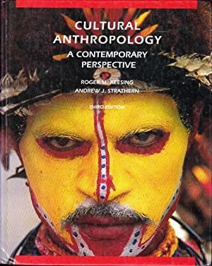 Cultural Anthropology: A Contemporary Perspective Third Edition: Keesing, Roger M;