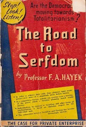 The Road to Serfdom: Hayek, F. A.