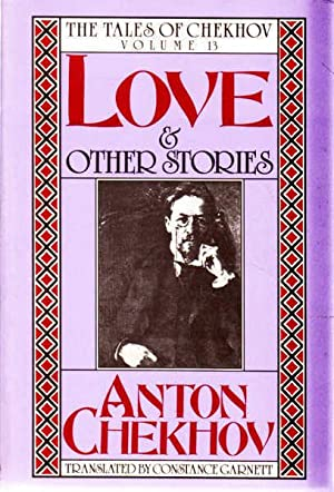 Love and Other Stories: The Tales of: Chekhov, Anton