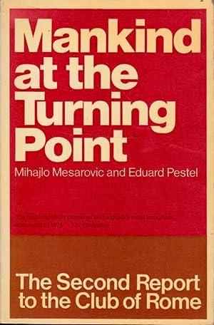 Mankind at the Turning Point: The Second: Mesarovic, Mihajlo; Pestel,