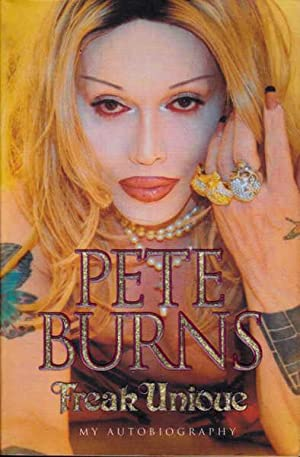 Freak Unique: My Autobiography: Burns, Pete