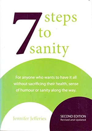 7 Steps to Sanity: For Anyone Who: Jefferies, Jennifer