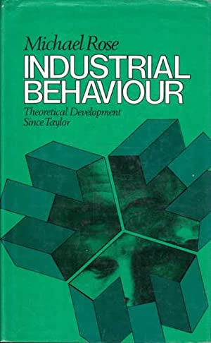 Industrial Behaviour: Theoretical Development Since Taylor