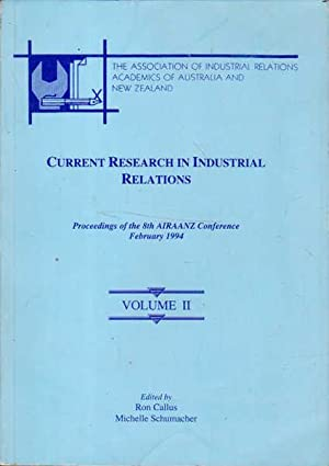 Current Research in Industrial Relations. Proceedings of the 8th AIRAANZ Conference, February 199...