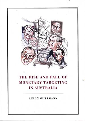 The Rise and Fall of Monetary Targeting in Australia