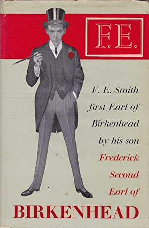 The Life of F. E. Smith First: The Second Earl