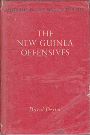 The New Guinea Offensives (Australia in the: Dexter, David