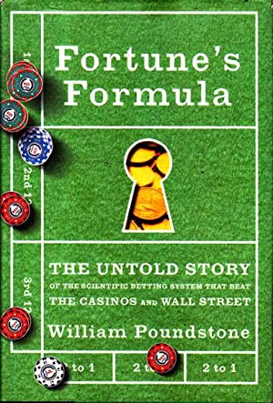 Fortune's Formula: The Untold Story of the Scientific Betting System That Beat the Casinos and Wa...