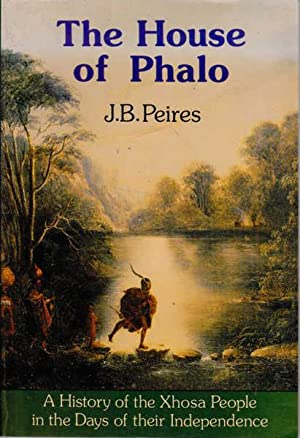 The House of Phalo: a History of: Peires, J. B.