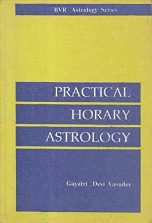 Practical Horary Astrology: Gayatri Devi Vasudev;