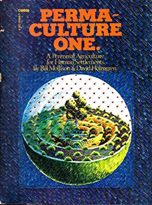 Permaculture One: A Perennial Agriculture System for: Mollison, Bill &