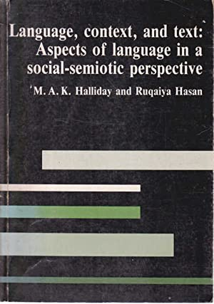 Language, Context, and Text : Aspects of: Halliday, M.A.K. &