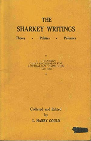 The Sharkey Writings: Theory, Politics, Polemics: Gould, L. Harry