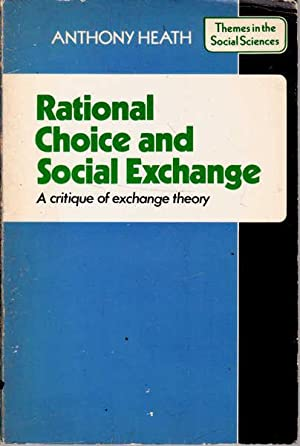 Rational Choice and Social Exchange: a Critique of Exchange Theory