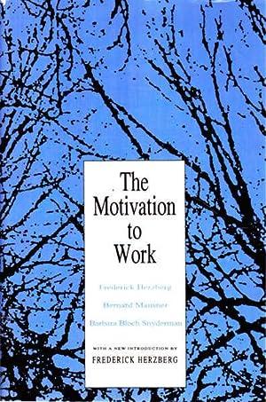 The Motivation to Work: Herzberg, Frederick; Mausner,