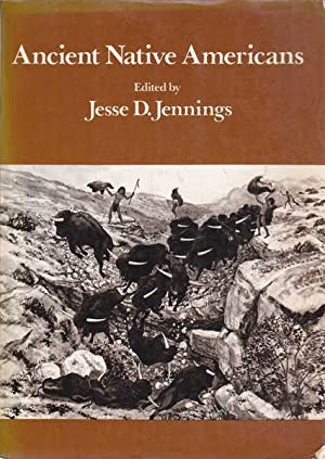 Ancient Native Americans: Jennings, Jesse D.