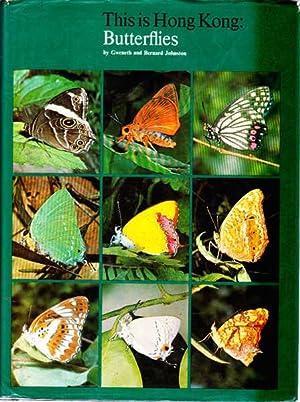 This is Hong Kong: Butterflies: Johnston, Gweneth; Johnston,