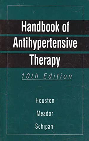 Handbook of Antihypertensive Therapy: Schipani, Linda Moore;