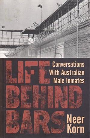 Life Behind Bars: Conversations with Australian Male: Korn, Neer