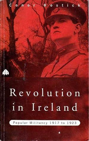 Revolution in Ireland: Popular Militancy, 1917-1923: Kostick, Conor