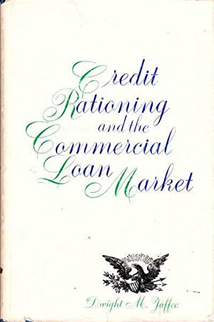 Credit Rationing and the Commercial Loan Market: An Econometric Study of the Structure of the Com...