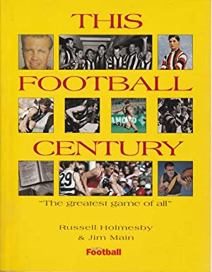 This Football Century: Holmesby, Russell; Main,