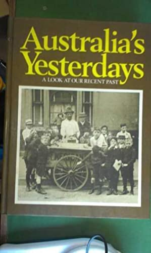 Australia's Yesterdays: A Look at Our Recent: Reader's Digest Services