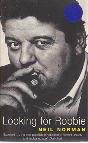 Looking for Robbie : A Biography of Robbie Coltrane: Norman, Neil