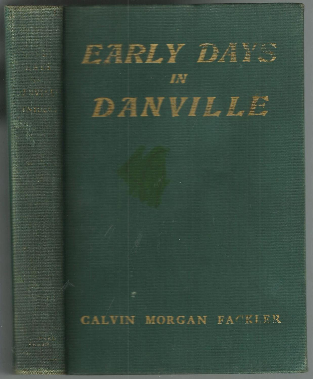 Early Days In Danville: Fackler, Calvin Morgan
