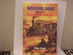 Woosung Road: The Story Of China's First Railway: Crush, Peter