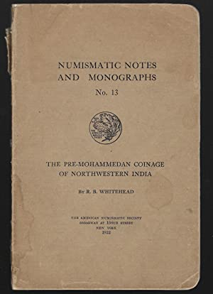 The Pre-Mohammedan Coinage Of Northwestern India: Numismatic Notes And Monographs Number 13: ...