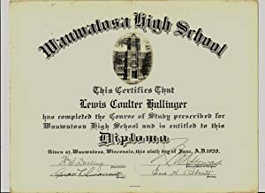 Diploma, Wauwatosa High School, Wauwatosa, Wisconsin, June 9, 1939, plus photographs, and 25th ...