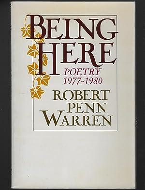 Being Here: Poetry 1977 - 1980: Warren, Robert Penn