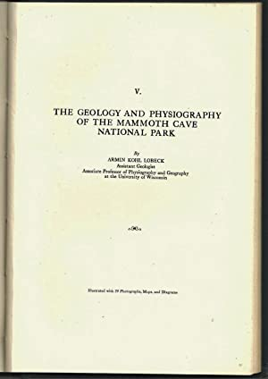 The Geology and Physiography of the Mammoth Cave National Park: Lobeck, A. K.