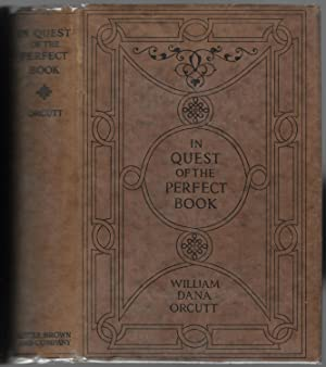 In Quest Of The Perfect Book: Reminiscences And Reflections Of A Bookman: Orcutt, William Dana