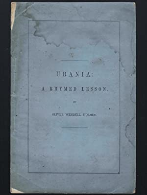 Urania: A Rhymed Lesson: Holmes, Oliver Wendell