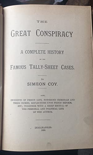 The Great Conspiracy: A Complete History Of The Famous Tally Sheet Cases: Coy, Simeon