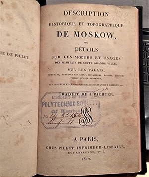 Description Historique Et Topographique De Moskow Ou Details Sur Les Moeurs Et Usages Des Habitans ...