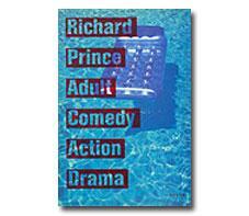 Adult comedy action drama: Richard Prince