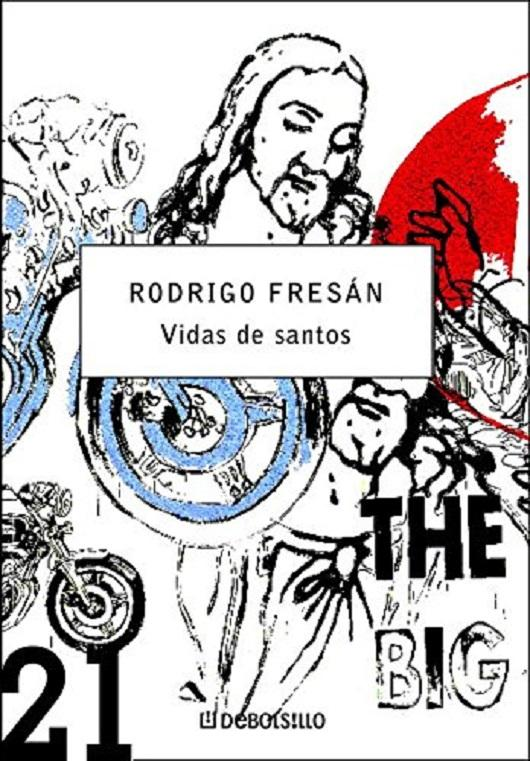 Vidas De Santos (Spanish Edition) - Rodrigo Fresan