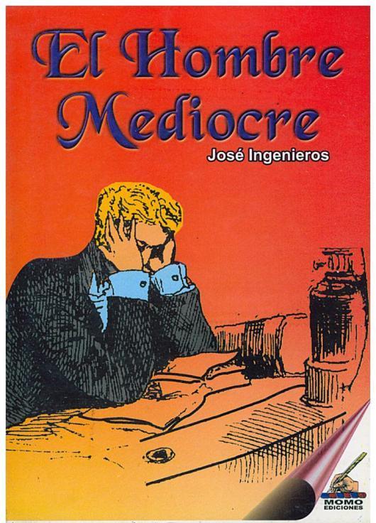 El Hombre Mediocre - José Ingenieros