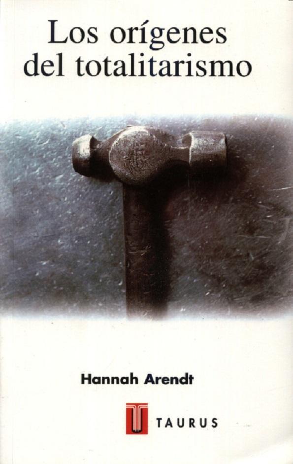 Los Orígenes Del Totalitarismo (Spanish Edition) - Hannah Arendt