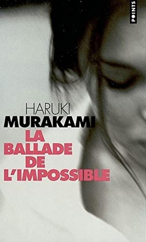 Ballade De L'Impossible (French Edition): Haruki Murakami