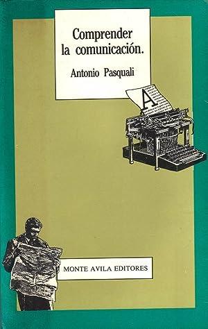 Antonio Pasquali Comprender La Comunicacion Pdf