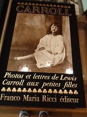 Photos et lettres aux petites filles. Réunies: CARROLL (Lewis).