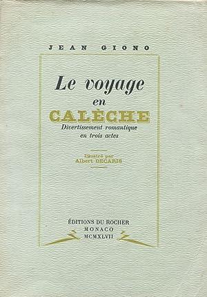 Le Voyage en calèche. Divertissement romantique en: GIONO (Jean). -
