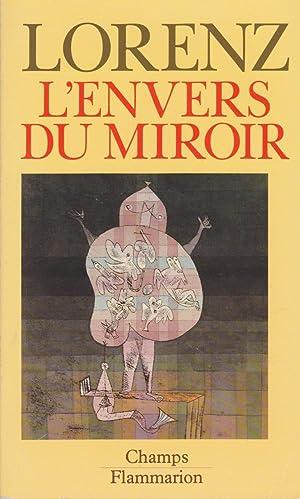 L?envers du miroir. Une histoire naturelle de: LORENZ (Konrad)