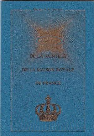 De la sainteté de la Maison Royale: LA FRANQUERIE (Marquis