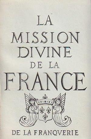 La mission divine de la France.: LA FRANQUERIE (Marquis