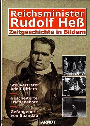 Reichsminister Rudolf Heß. Zeitgeschichte in Bildern.: HESS)